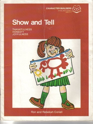 Show and tell (Christian character reading program) (0800770072) by Ron Coriell