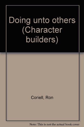 Doing unto others (Character builders) (0800770129) by Ron Coriell