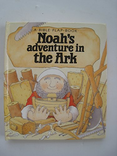 9780800771225: Noah's Adventures in the Ark (A Bible Flap Book)
