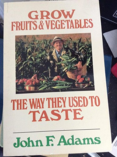 9780800772024: Grow Fruits and Vegetables the Way They Used to Taste