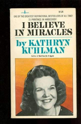 9780800780517: I Believe in Miracles by Kathryn Kuhlman