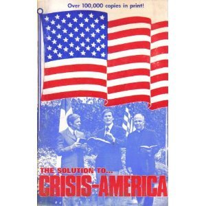 The Solution To Crisis-America (0800780817) by George Otis; Harald Bredesen; Pat Boone