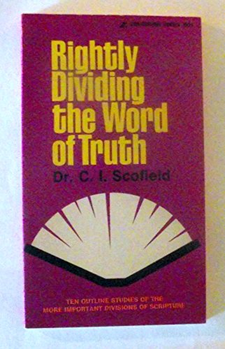 Rightly Dividing the Word of Truth: C. I. Scofield