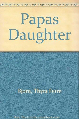 Papas Daughter (0800781627) by Bjorn, Thyra Ferre