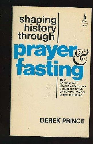 9780800781804: Shaping History Through Prayer and Fasting