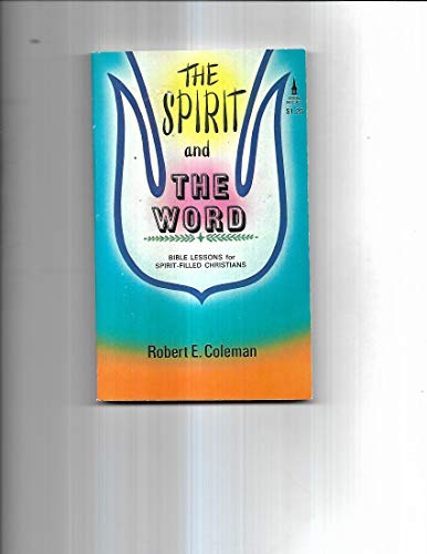 The Spirit and the Word (9780800781927) by Coleman, Robert E.
