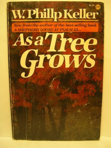 9780800782948: As a Tree Grows-reflections on Growing in the Image of Christ by w. phillip keller (1966-05-03)