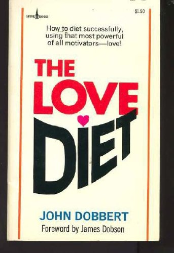 9780800782979: The love diet: An educator offers a new strategy to change past dietary failures into resounding successes (Spire books)