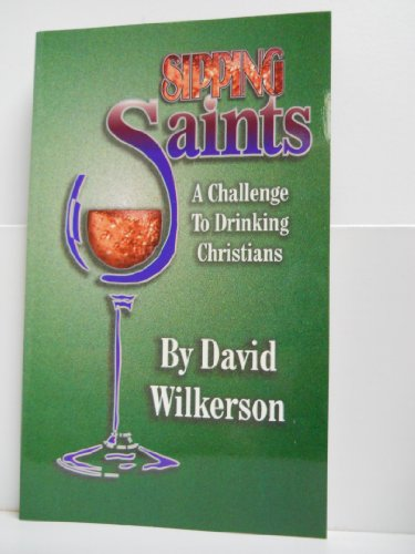 Sipping Saints (0800783395) by David Wilkerson