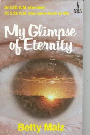 My Glimpse of Eternity: Betty Malz
