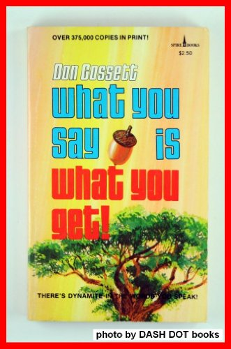 What You Say Is What You Get: Gossett, Donn