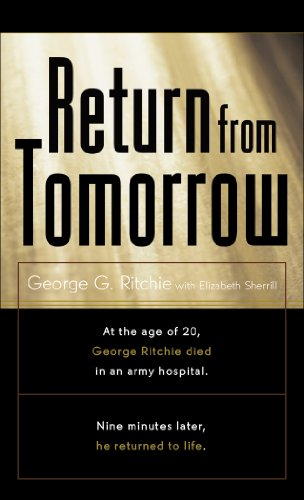 Return from Tomorrow: Ritchie, George C.; Sherrill, Elizabeth