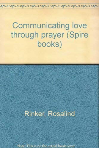 9780800784942: Communicating Love Through Prayer (Spire books)