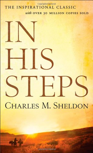 In His Steps: Sheldon, Charles M.