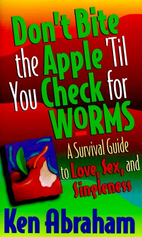 9780800786205: Don't Bite the Apple 'Til You Check for Worms/a Survival Guide to Love, Sex, and Singleness