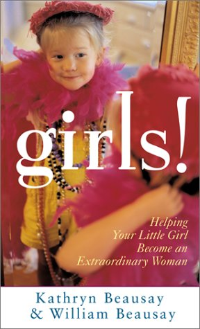 9780800786830: Girls!: Helping Your Little Girl Become an Extraordinary Woman