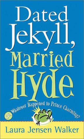 9780800787103: Dated Jekyll, Married Hyde: Or, Whatever Happened to Prince Charming?