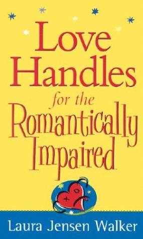 9780800787110: Love Handles for the Romantically Impaired