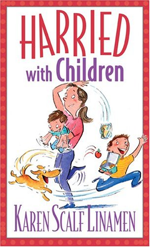 Harried with Children: Linamen, Karen Scalf