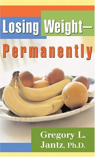 9780800787202: Losing Weight–Permanently