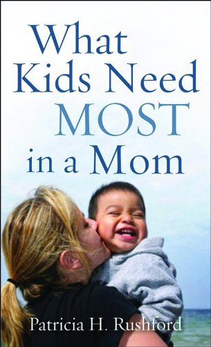9780800787530: What Kids Need Most in a Mom