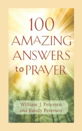 9780800787684: 100 Amazing Answers to Prayer