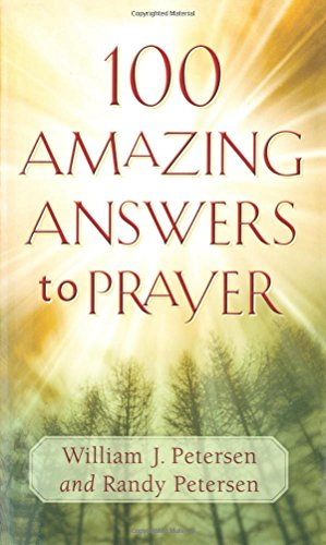 9780800787684: 100 Amazing Answers to Prayer