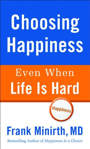 9780800787967: Choosing Happiness Even When Life Is Hard