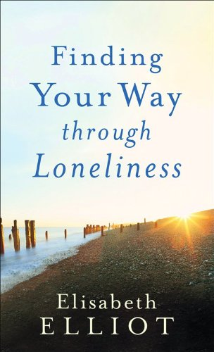 9780800787981: Finding Your Way through Loneliness