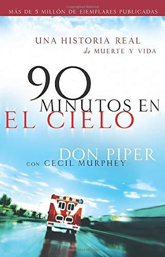 9780800788353: 90 minutos en el cielo: Una historia real de vida y muerte (Spanish Language Edition)