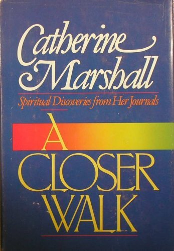 A Closer Walk (0800790650) by Catherine Marshall