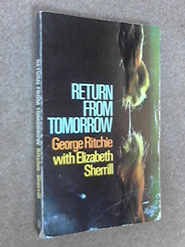 Return from Tomorrow: George G. Ritchie,