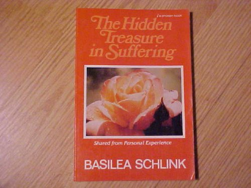 The Hidden Treasure in Suffering (0800790855) by Basilea Schlink
