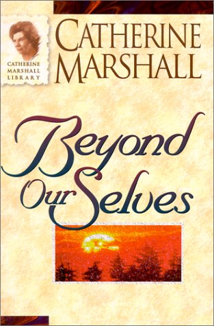9780800790899: Beyond Ourselves (Catherine Marshall Library)