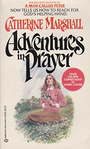 9780800791056: Adventures in Prayer (The Catherine Marshall Anniversary Library)