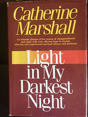 Light in My Darkest Night (9780800791469) by Catherine Marshall