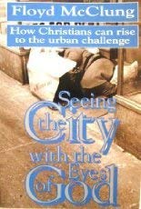 Seeing the City With the Eyes of God (0800791770) by McClung, Floyd