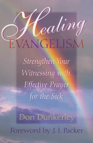 9780800792275: Healing Evangelism: Strengthen Your Witnessing With Effective Prayer for the Sick