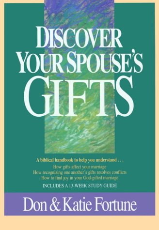 Discover Your Spouse's Gifts: Don Fortune; Kate Fortune
