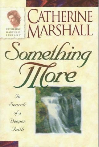 9780800792428: Something More (Catherine Marshall Anniversary Library.)