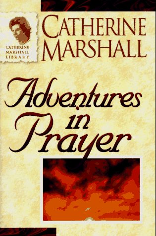 9780800792442: Adventures in Prayer (Catherine Marshall Library)