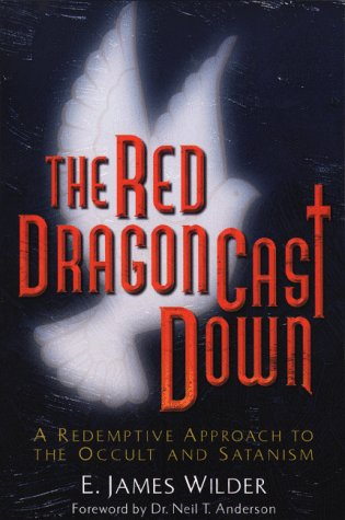 The Red Dragon Cast Down: A Redemptive Approach to the Occult and Satanism (080079270X) by Wilder, E. James
