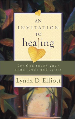 9780800792862: An Invitation to Healing: Let God Touch Your Mind, Body and Spirit