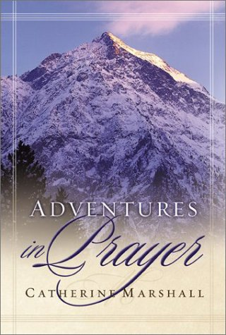 9780800792954: Adventures in Prayer (Catherine Marshall Library)