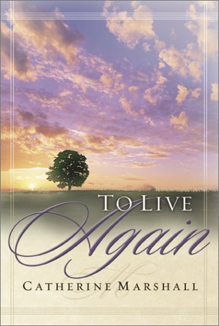 9780800793005: To Live Again, Pub: Chosen Books Pub Co. PO Box 6287. Grand Rapids MI. 49516 USA