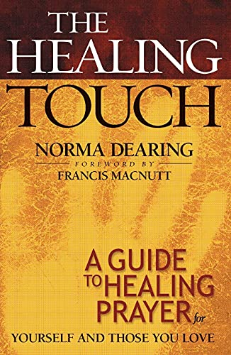 9780800793029: The Healing Touch: A Guide to Healing Prayer for Yourself and Those You Love
