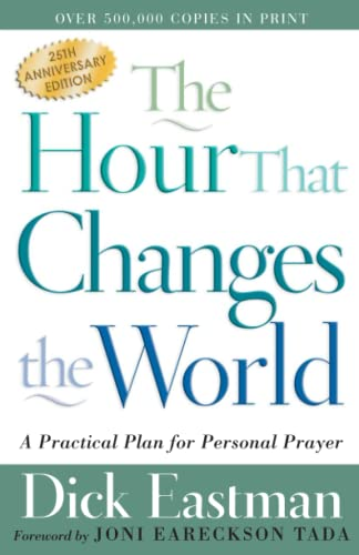 9780800793135: The Hour That Changes the World: A Practical Plan for Personal Prayer