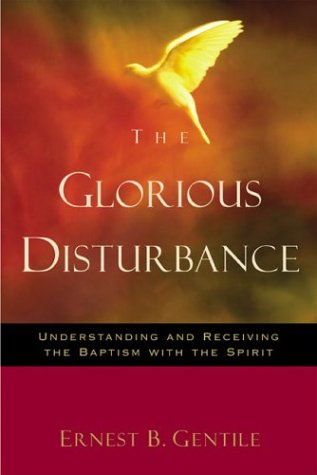 9780800793234: The Glorious Disturbance: Understanding and Receiving the Baptism with the Spirit
