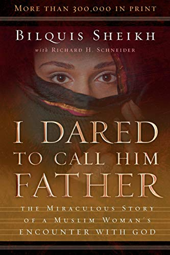 9780800793241: I Dared to Call Him Father: The Miraculous Story of a Muslim Woman's Encounter with God