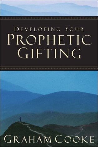 Developing Your Prophetic Gifting: Graham Cooke